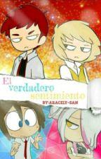 El Verdadero Sentimiento (freddangle y folden) =CANCELADA= by Aracely-san