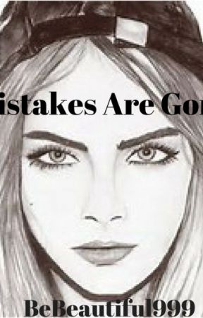 Mistakes Are Gone by BeBeautiful999