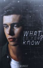 What Do You Know? by MGMunoz