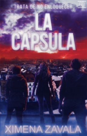 LA CÁPSULA - PRÓXIMAMENTE by XimenaZavala227