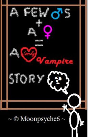 a few guys+a girl = a lovely vampire story? ~ Moonpsyche6 <ON HOLD>