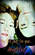 """"""" My love just for you """" by AngleExol"""