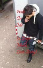 Hate on Me (a Zayn Malik love story) by CesisLoveNH
