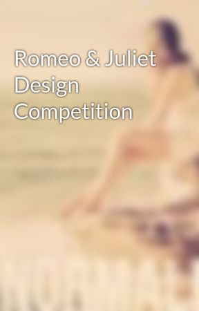 Romeo & Juliet Design Competition by AbnormalMe