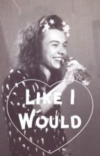 Like I Would // Zarry Stylik by halloucinations