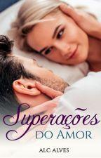 Superações do Amor by ALINECARLA