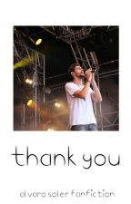 thank you; asoler by luvmyalvaro