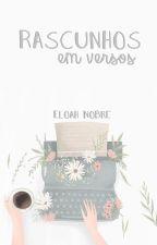 Rascunhos Em Versos by _LittleMermaid