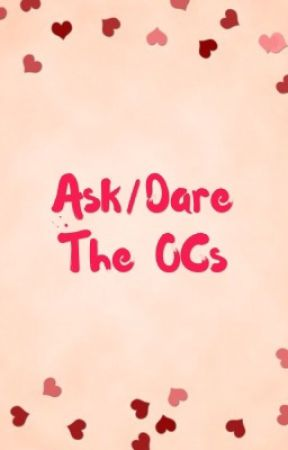 Ask/Dare The OCs by Gracedia_Clear-Skies