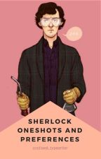 SHERLOCK Preferences and Oneshots by confused_typewriter