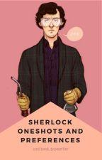 SHERLOCK Preferences and Oneshots {ON TEMPORARY HOLD} by ThorinFiliKili_Bae