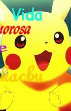 La vida amorosa de Pikachu ❤ by amatista8
