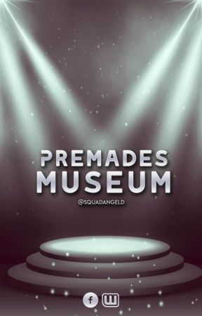 Premades Museum [Abierto] by SquadAngelD