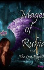 MAges of Rubia ( and the Lost Royalty ) by Zoey14