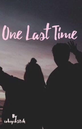 One Last Time by iobeysk3tch