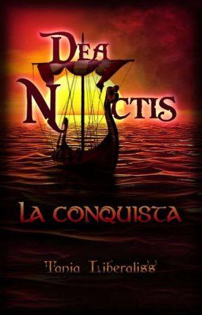 DEA NOCTIS {La Conquista} by TaniaLiberaliss