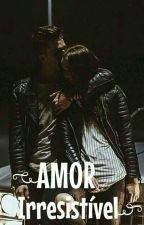 Amor Irresistível by zLomatik