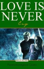 Love Is Never Easy [A Draco Malfoy love story] by BellaUno