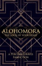 ALOHOMORA: The Lock Of Your Heart ~ A Percival Graves Fanfiction ~ by AWritingCookie
