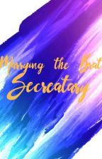 Marrying The Brat Secretary by JustAGodess