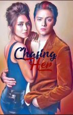 CHASING HER by dudzslvdcrbs