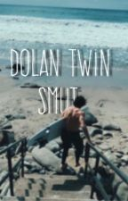 dolan twin smut☽ by dolannsbup
