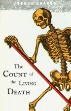The Count of the Living Death by JoshuaGrasso