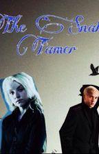 The Snake Tamer (Harry Potter FF) by secret_walflower
