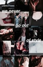 We Never Go Out Of Style // Haylor Fanfiction by being_adreamer