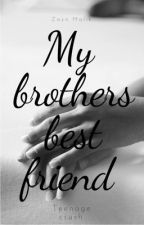 My Brothers Best Friend {Z.M} by blessedzquad