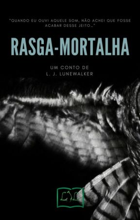 Rasga-Mortalha by Lunewalker