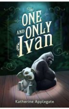 The One And Only Ivan     By: Katherine Applegate by MikasaAckerman098