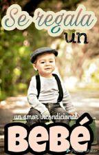 Se Regala Un Bebe by NicolOrtegaEspinoza