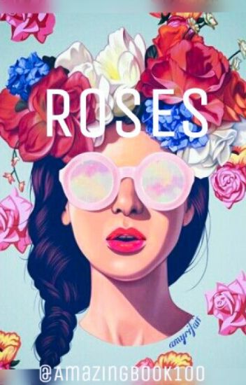 ROSES (ONGOING)
