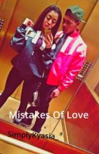 Mistakes Of Love by Kyasia__