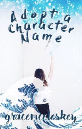 Adopt a Character Name | Ongoing by gracemccleskey
