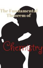 The Fundamental Theorem of Chemistry by respectthedibs