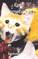 Epic Combacks by GemmaAban0
