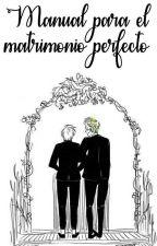 Manual para el matrimonio perfecto|Larry| by stylesxgomezx