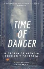 TIME OF DANGER-SOBREVIVIR by cuervoexperimenta1