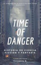 TIME OF DANGER-SOBREVIVIR by cuervoexperimenta1