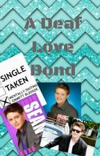 A Deaf Love Bond    (Switched at Birth Fanfiction) by HoodLover247