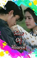 """Tears Of Heaven""  by pecanduseni"