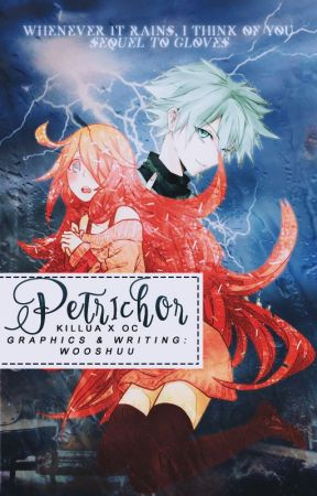 Petrichor   SEQUEL to Gloves   ON-GOING   by wooshuu