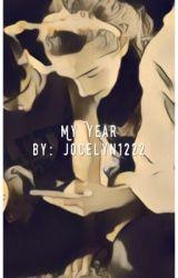 My Year by jocelyn1222