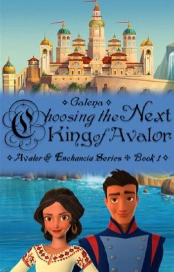 Choosing The Next King Of Avalor ❈ Gabelena ✧ Book 1 ✧