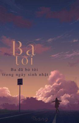 [Oneshot] Ba Tôi