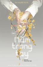 Nắm Trong Tay -  Sâm Trung Nhất Tiểu Yêu by giangkute17