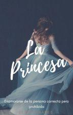 La Princesa 《TERMINADA,EDITANDO》 by BelenLinares1