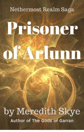 Nethermost Realm: Prisoner of Arlunn